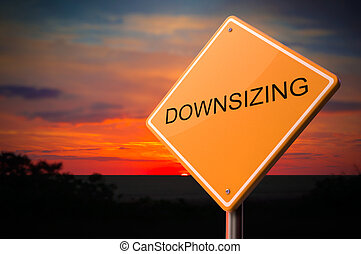 Downsizing on Warning Road Sign. - Downsizing on Warning...