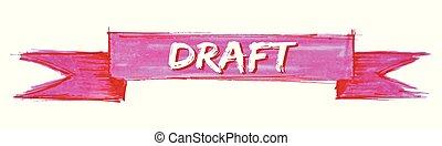 draft ribbon - draft hand painted ribbon sign