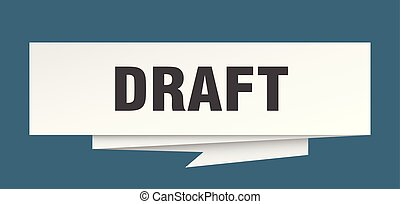 draft sign. draft paper origami speech bubble. draft tag. ...