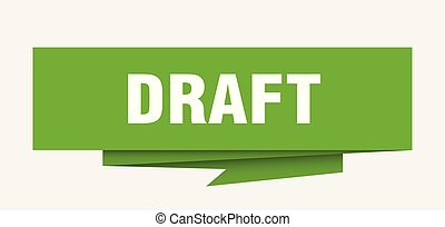 draft sign. draft paper origami speech bubble. draft tag....