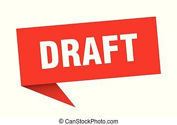 draft speech bubble. draft sign. draft banner
