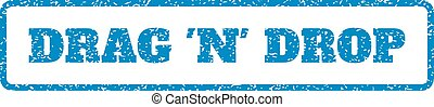 Blue rubber seal stamp with Drag 'N' Drop text. Vector tag inside rounded rectangular frame. Grunge design and unclean texture for watermark labels. Horizontal emblem on a white background.