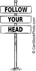 Drawing of Sign Boards with Follow Your Head Text - Vector...