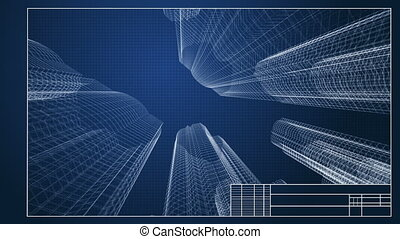 Drawings of skyscrapers - 3d wireframe blueprint of the city...