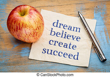 dream, believe, create, succeed - napkin concept
