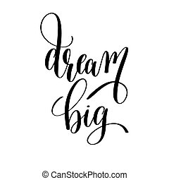 dream big black and white motivational and inspirational...