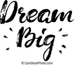 Dream Big. Boho style vector phrase. Inspirational and motivatio