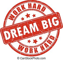 Dream big motivational stamp - Dream big, motivational quote...