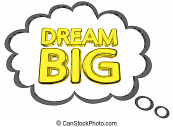 Dream Big Plans Ideas Words Thought Clud 3d Illustration