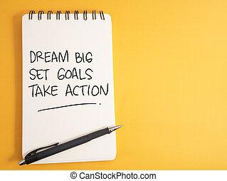 Dream Big Set Goals Take Action