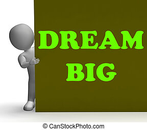 Dream Big Sign Means Optimism And Inspiration
