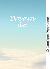 dream do quote on sky background