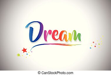 Dream Handwritten Word Text with Rainbow Colors and Vibrant Swoosh.