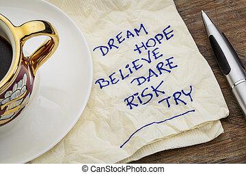 dream, hope, believe, dare, risk, try - motivational words -...