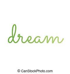Dream inspirational quote- a cherished aspiration, ambition...