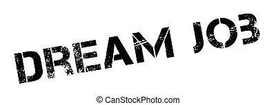 Dream Job rubber stamp