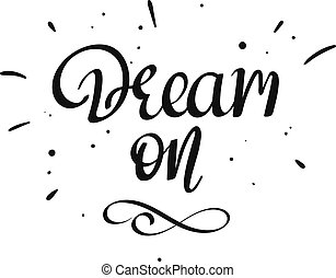 Dream On handwritten lettering phrase
