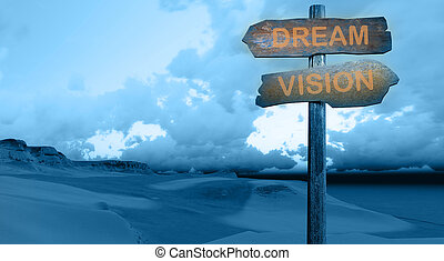 DREAM - VISION - sign direction DREAM - VISION made in 3d...