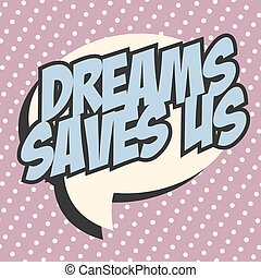 pop art - dreams pop art text bubble, illustration in vector...