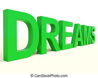 Dreams Word In Green Representing Hopes And Visions - Dreams...