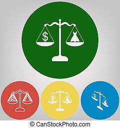 Dress and dollar symbol on scales. Vector. 4 white styles of icon at 4 colored circles on light gray background.