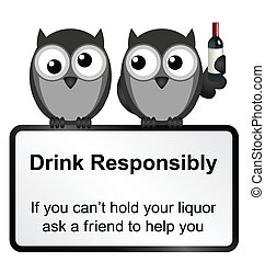 Drinking - Monochrome comical drink responsibly sign...