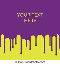 Dripping purple paint background. Design template. Place your text