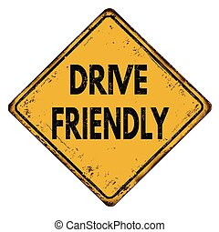 Drive friendly vintage metallic sign