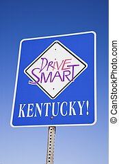 Drive Smart! - not only in Kentucky!