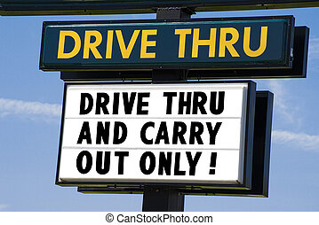 Drive Thru And Carry Out Only Sign