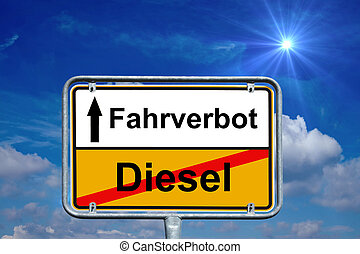 Driving ban - town sign with the german words diesel and...