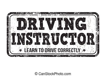 Driving instructor sign or stamp - Driving instructor grunge...