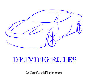 Driving Rules Shows Passenger Car And Automotive - Driving...