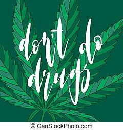 drogas, caligrafia, slogan, faça
