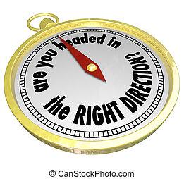 droite direction, dirigé, compas, sentier, vous, correct