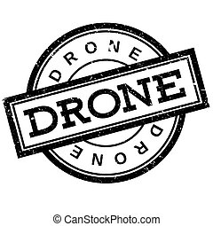 Drone rubber stamp. Grunge design with dust scratches....