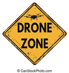 Drone zone vintage rusty metal sign on a white background,...