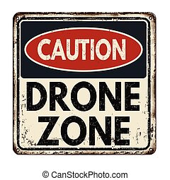 Drone zone vintage rusty metal sign on a white background, ...