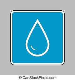 Drop of water sign. White icon on blue sign as background.