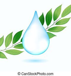 Drop of water with green leaves