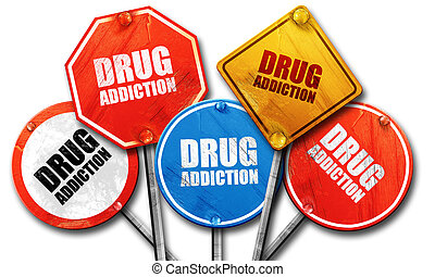 drug addiction, 3D rendering, rough street sign collection