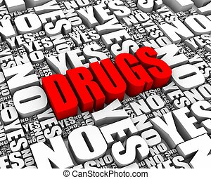 Drug Dilemma - DRUGS 3D text surrounded by YES and NO words....