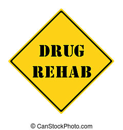 Drug Rehab Sign - A yellow and black diamond shaped road...