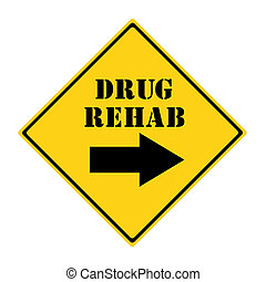 Drug Rehab that way Sign - A yellow and black diamond shaped...