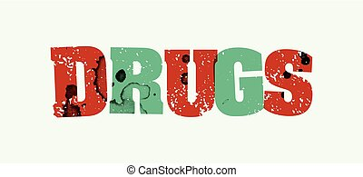 The word DRUGS concept printed in letterpress hand stamped colorful grunge paint and ink. Vector EPS 10 available.