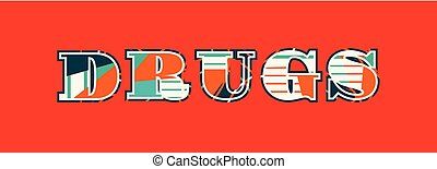 The word DRUGS concept written in colorful abstract typography. Vector EPS 10 available.
