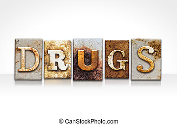 Drugs Letterpress Concept Isolated on White - The word...