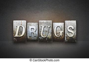 Drugs Letterpress - The word DRUGS written in vintage...