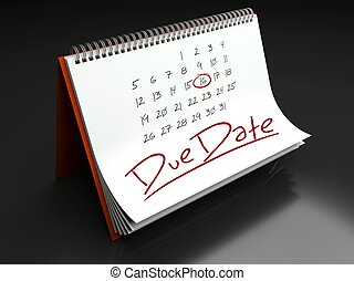 Due date important day, calendar concept