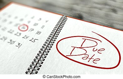 Due date important day, calendar concept - Due date...